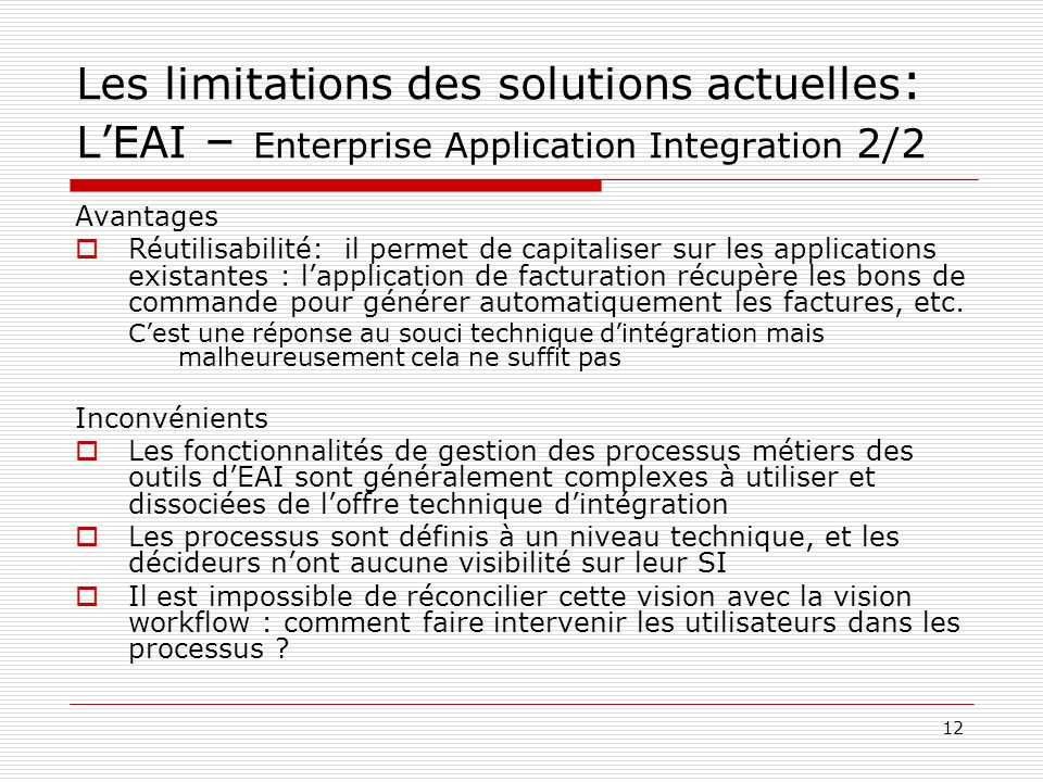 Les limitations des solutions actuelles: L'EAI – Enterprise Application Integration 2/2
