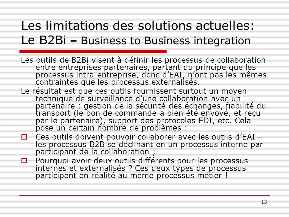 Les limitations des solutions actuelles: Le B2Bi – Business to Business integration