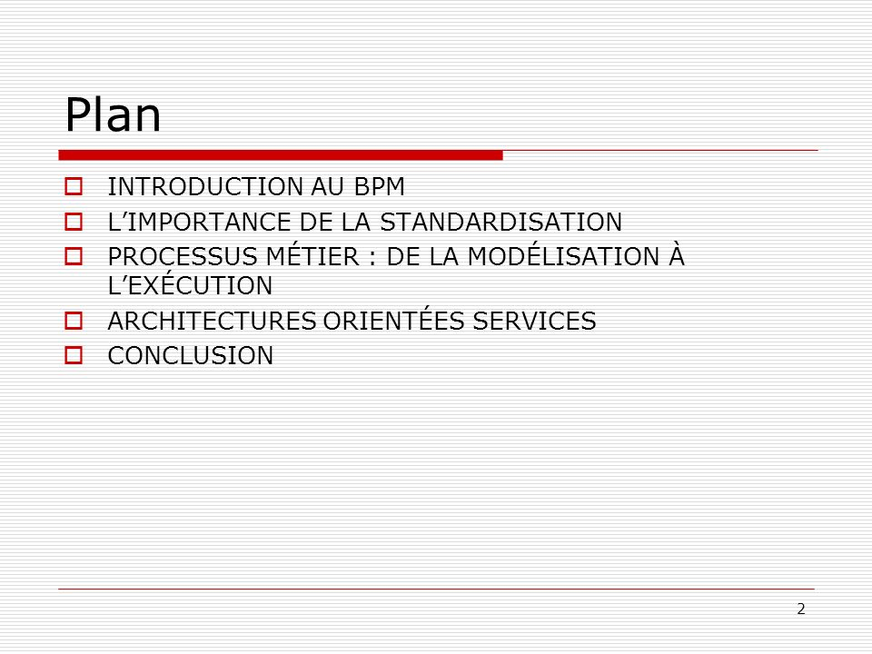 Plan INTRODUCTION AU BPM L'IMPORTANCE DE LA STANDARDISATION