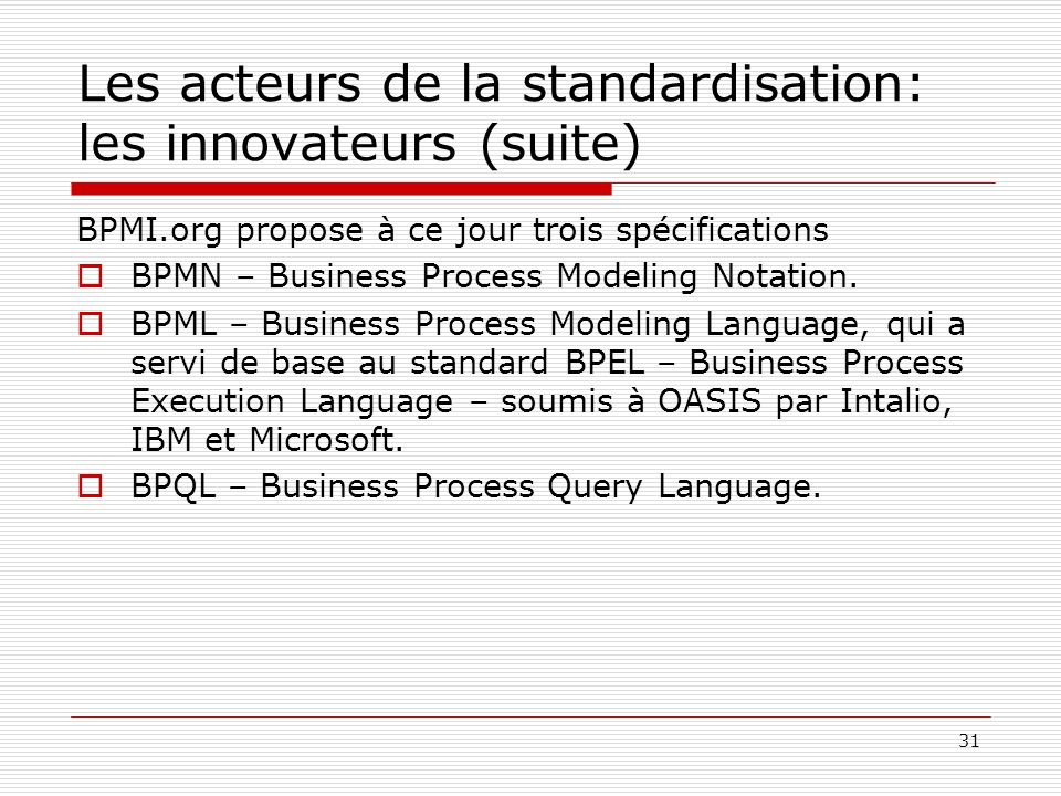 Les acteurs de la standardisation: les innovateurs (suite)
