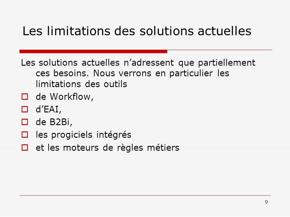 Les limitations des solutions actuelles