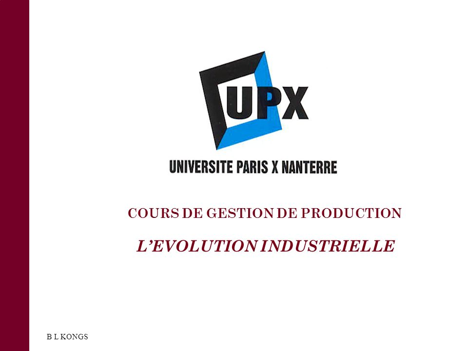 COURS DE GESTION DE PRODUCTION L'EVOLUTION INDUSTRIELLE