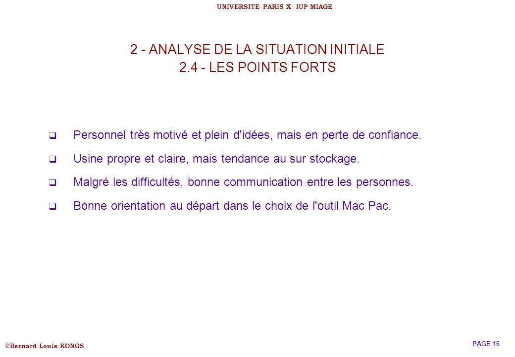 2 - ANALYSE DE LA SITUATION INITIALE 2.4 - LES POINTS FORTS