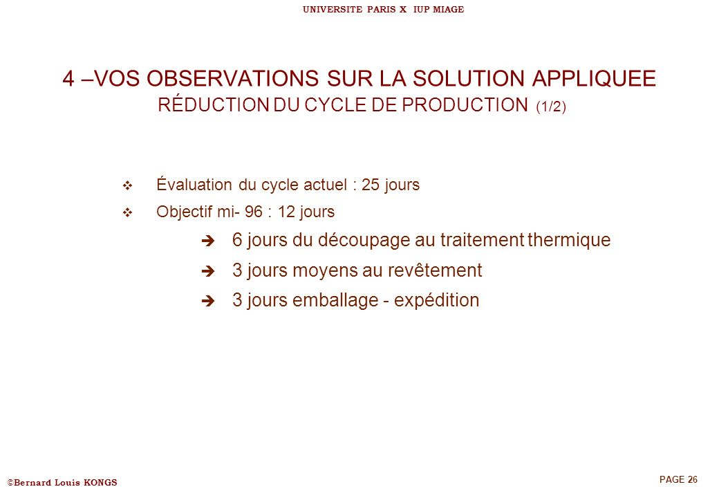 4 –VOS OBSERVATIONS SUR LA SOLUTION APPLIQUEE RÉDUCTION DU CYCLE DE PRODUCTION (1/2)
