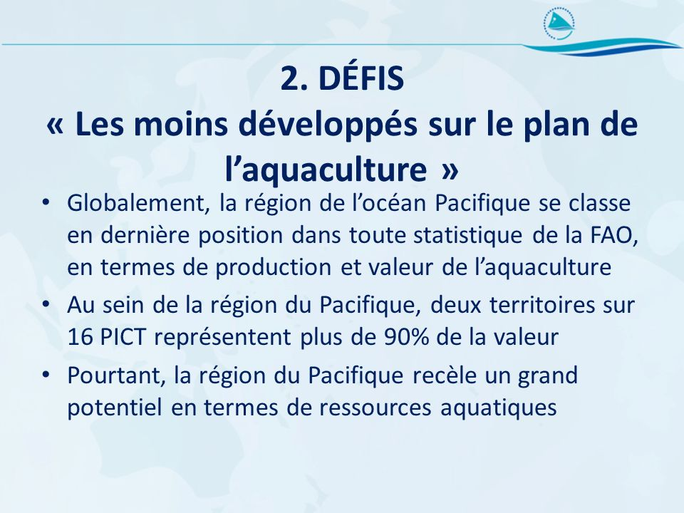 2. DÉFIS « Les moins développés sur le plan de l'aquaculture »
