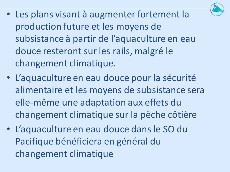 Les plans visant à augmenter fortement la production future et les moyens de subsistance à partir de l'aquaculture en eau douce resteront sur les rails, malgré le changement climatique.