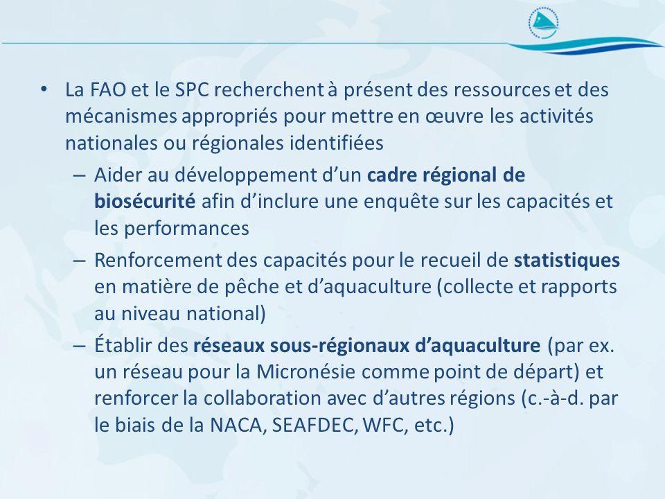 La FAO et le SPC recherchent à présent des ressources et des mécanismes appropriés pour mettre en œuvre les activités nationales ou régionales identifiées