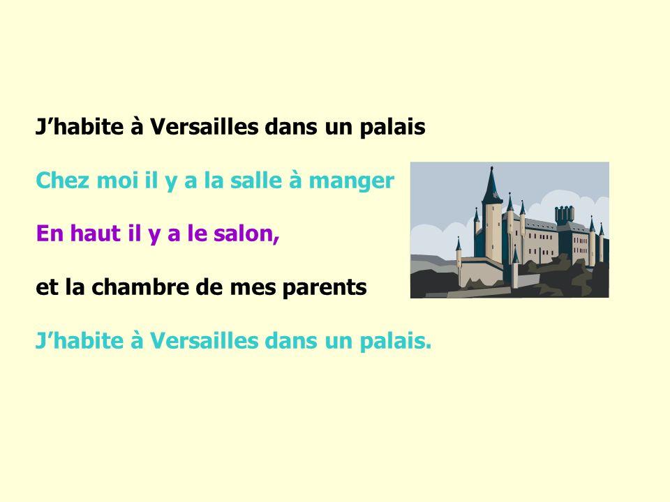 J'habite à Versailles dans un palais