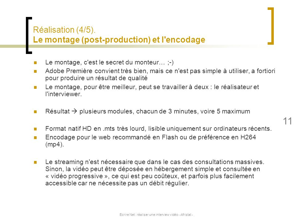 Réalisation (4/5). Le montage (post-production) et l encodage