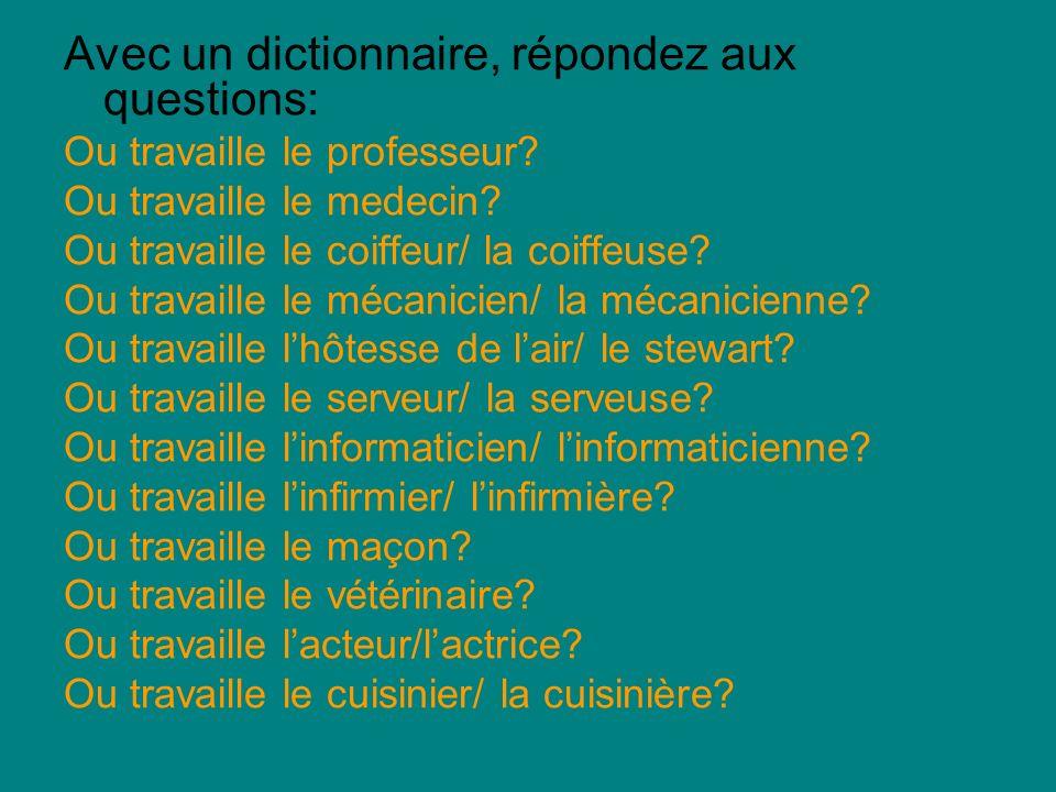 Avec un dictionnaire, répondez aux questions:
