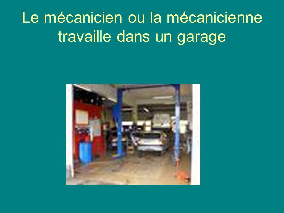 Le mécanicien ou la mécanicienne travaille dans un garage