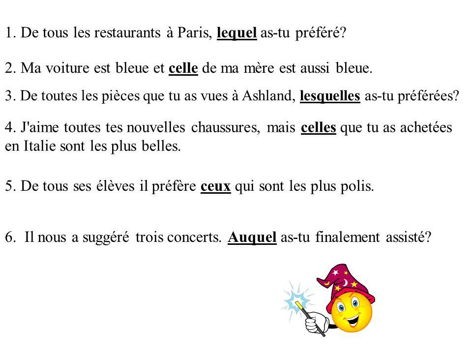 1. De tous les restaurants à Paris, lequel as-tu préféré