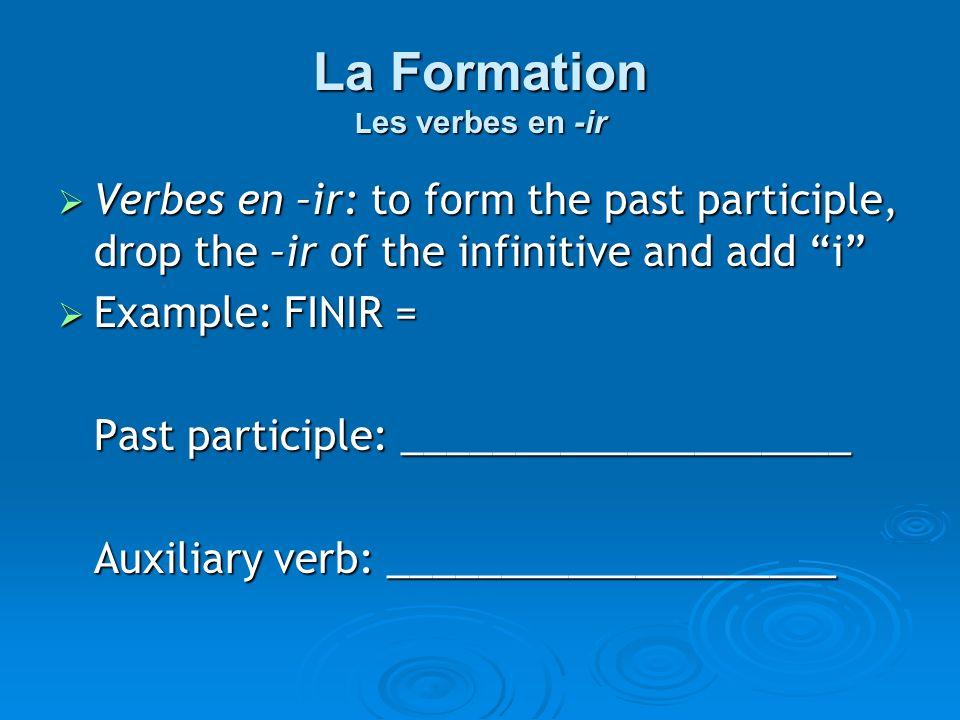 La Formation Les verbes en -ir