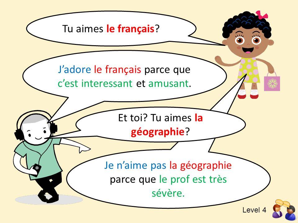 J'adore le français parce que c'est interessant et amusant.