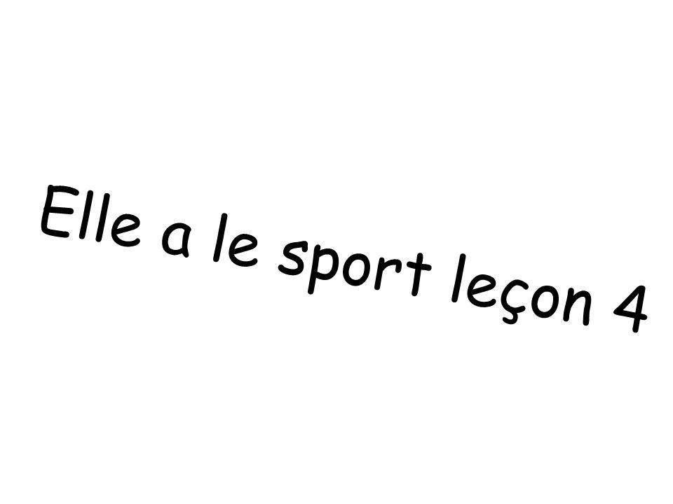Elle a le sport leçon 4