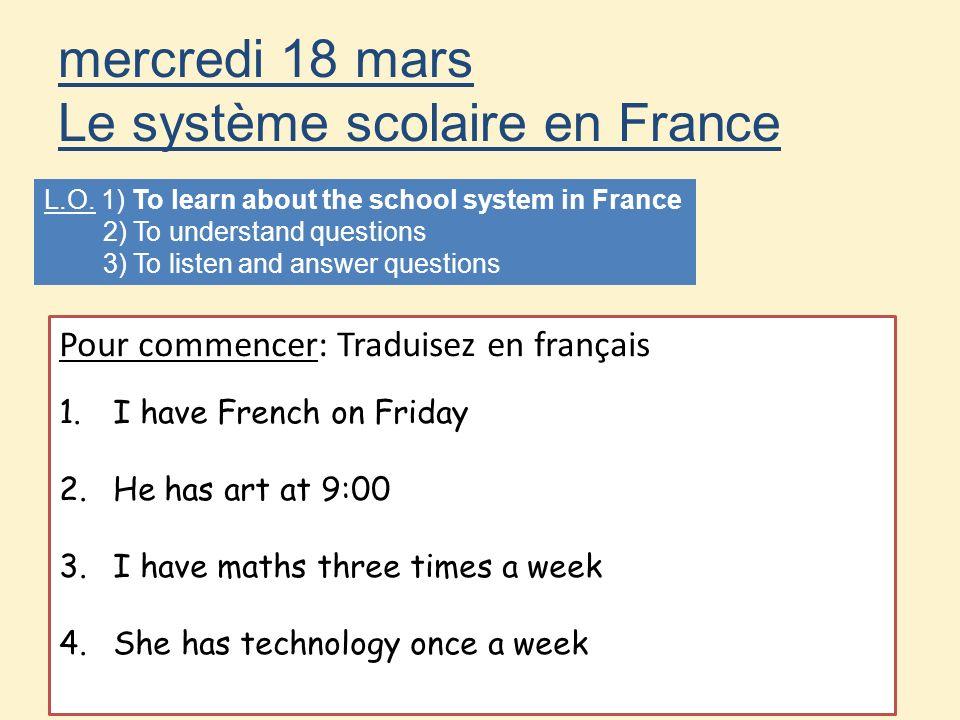 mercredi 18 mars Le système scolaire en France
