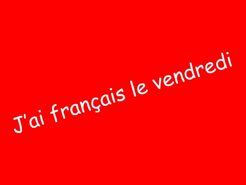 J'ai français le vendredi
