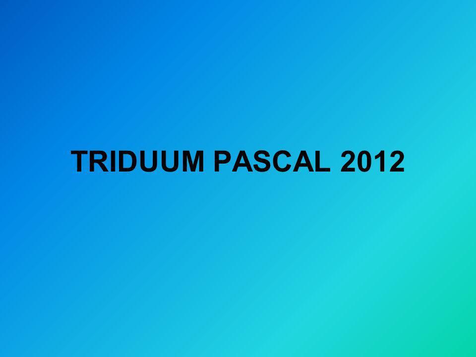 TRIDUUM PASCAL 2012