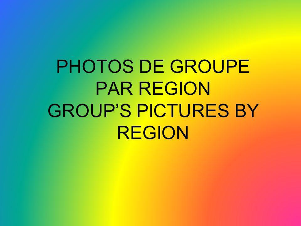 PHOTOS DE GROUPE PAR REGION GROUP'S PICTURES BY REGION