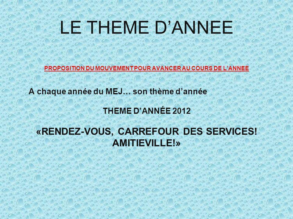 LE THEME D'ANNEE «RENDEZ-VOUS, CARREFOUR DES SERVICES! AMITIEVILLE!»
