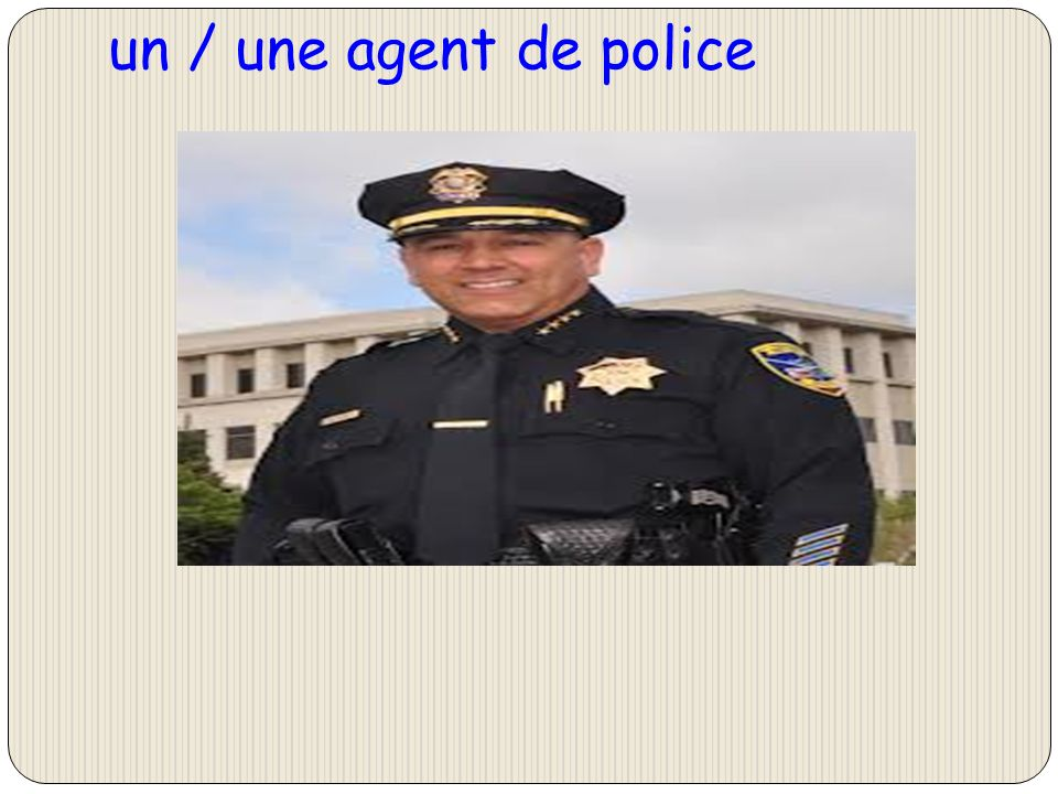 un / une agent de police