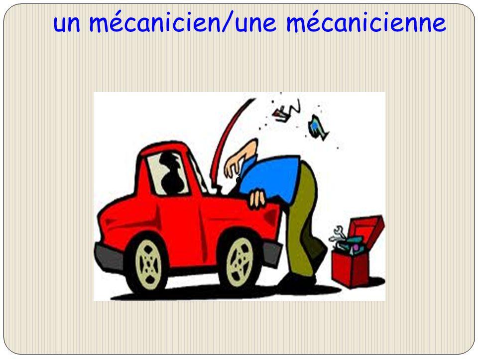 un mécanicien/une mécanicienne