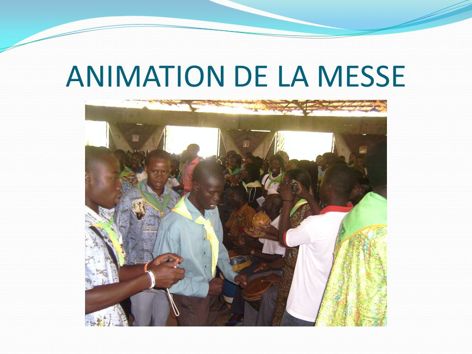 ANIMATION DE LA MESSE