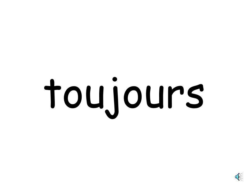 toujours