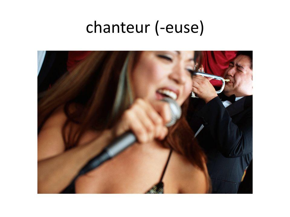 chanteur (-euse)