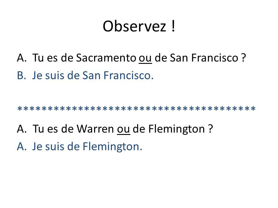 Observez ! Tu es de Sacramento ou de San Francisco