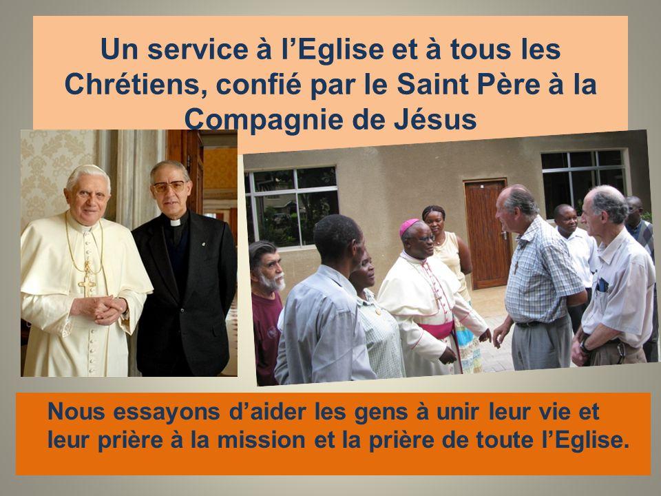 Un service à l'Eglise et à tous les Chrétiens, confié par le Saint Père à la Compagnie de Jésus