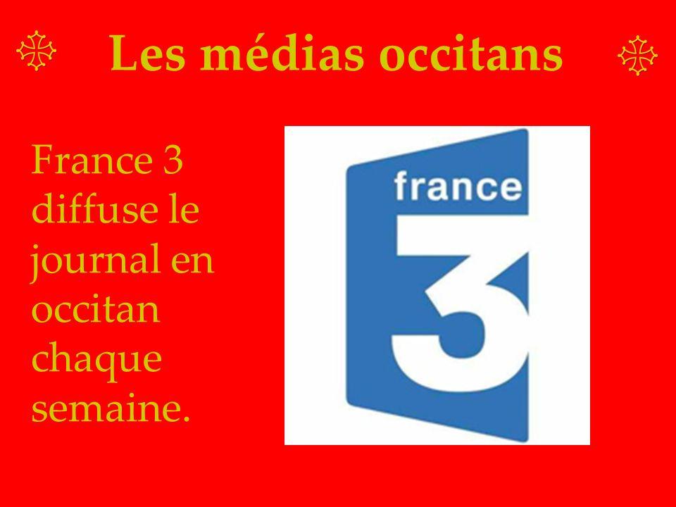 Les médias occitans France 3 diffuse le journal en occitan chaque semaine.