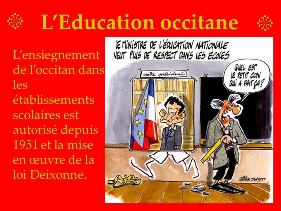 L'Education occitane L'ensiegnement de l'occitan dans les établissements scolaires est autorisé depuis 1951 et la mise en œuvre de la loi Deixonne.