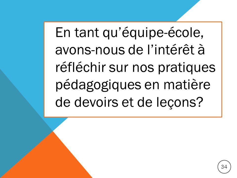 En tant qu'équipe-école, avons-nous de l'intérêt à réfléchir sur nos pratiques pédagogiques en matière de devoirs et de leçons