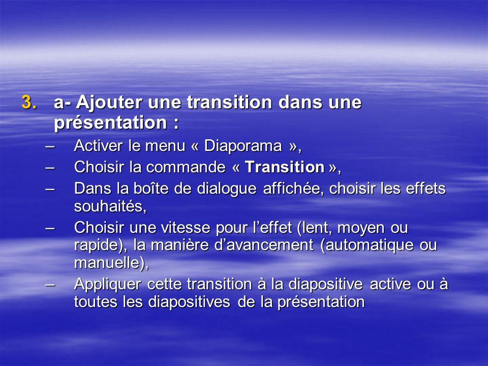 a- Ajouter une transition dans une présentation :