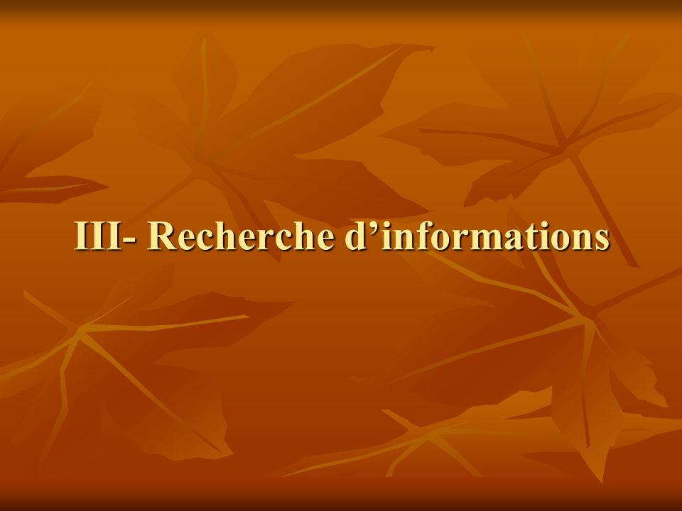 III- Recherche d'informations