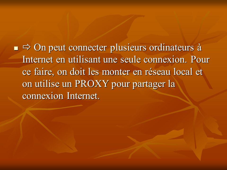  On peut connecter plusieurs ordinateurs à Internet en utilisant une seule connexion.