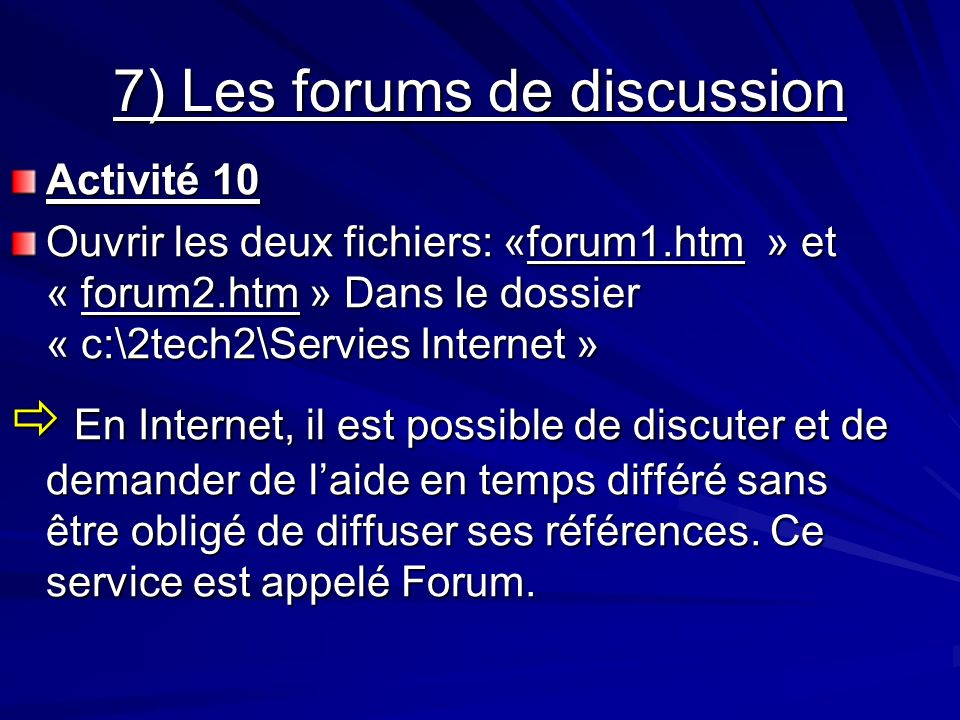 7) Les forums de discussion
