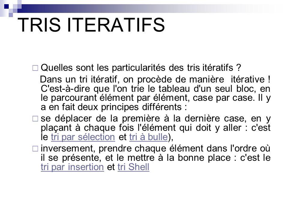 TRIS ITERATIFS Quelles sont les particularités des tris itératifs
