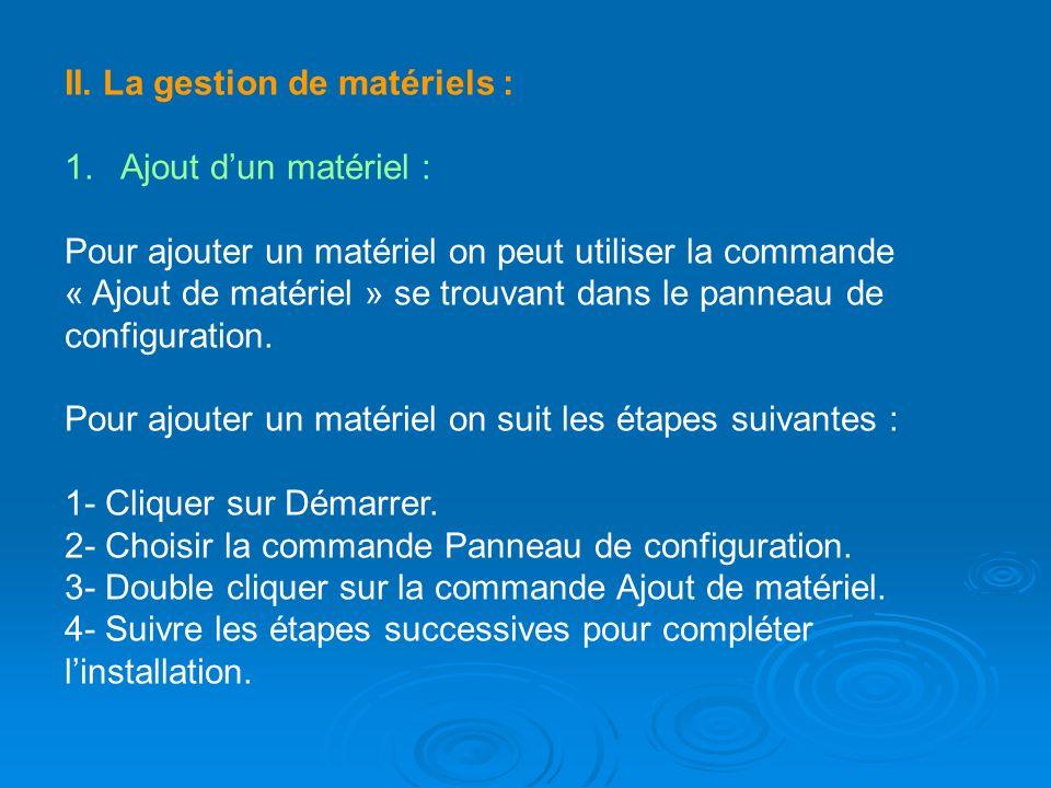 II. La gestion de matériels :