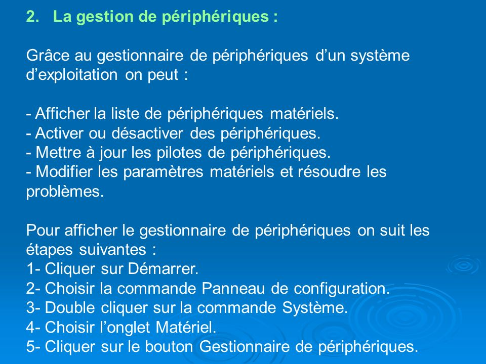 2. La gestion de périphériques :