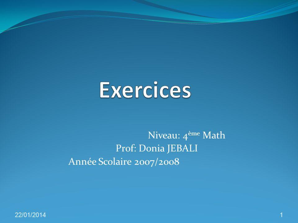 Niveau: 4ème Math Prof: Donia JEBALI Année Scolaire 2007/2008