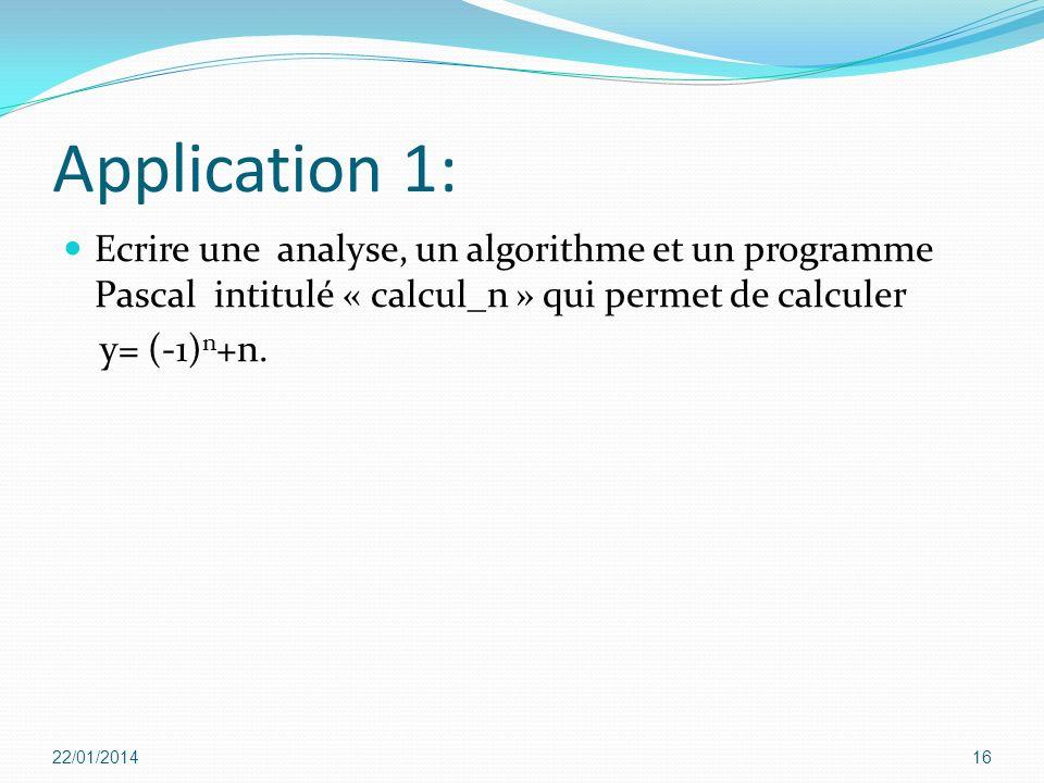 Application 1: Ecrire une analyse, un algorithme et un programme Pascal intitulé « calcul_n » qui permet de calculer.