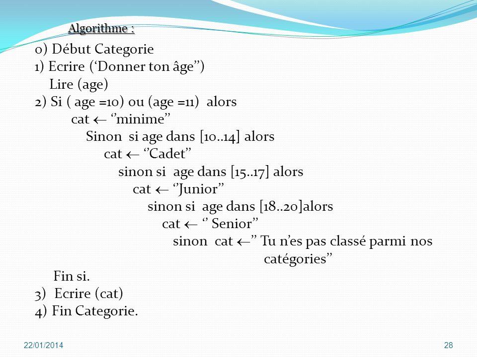 1) Ecrire ('Donner ton âge'') Lire (age)