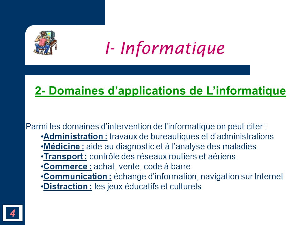 I- Informatique 2- Domaines d'applications de L'informatique 4