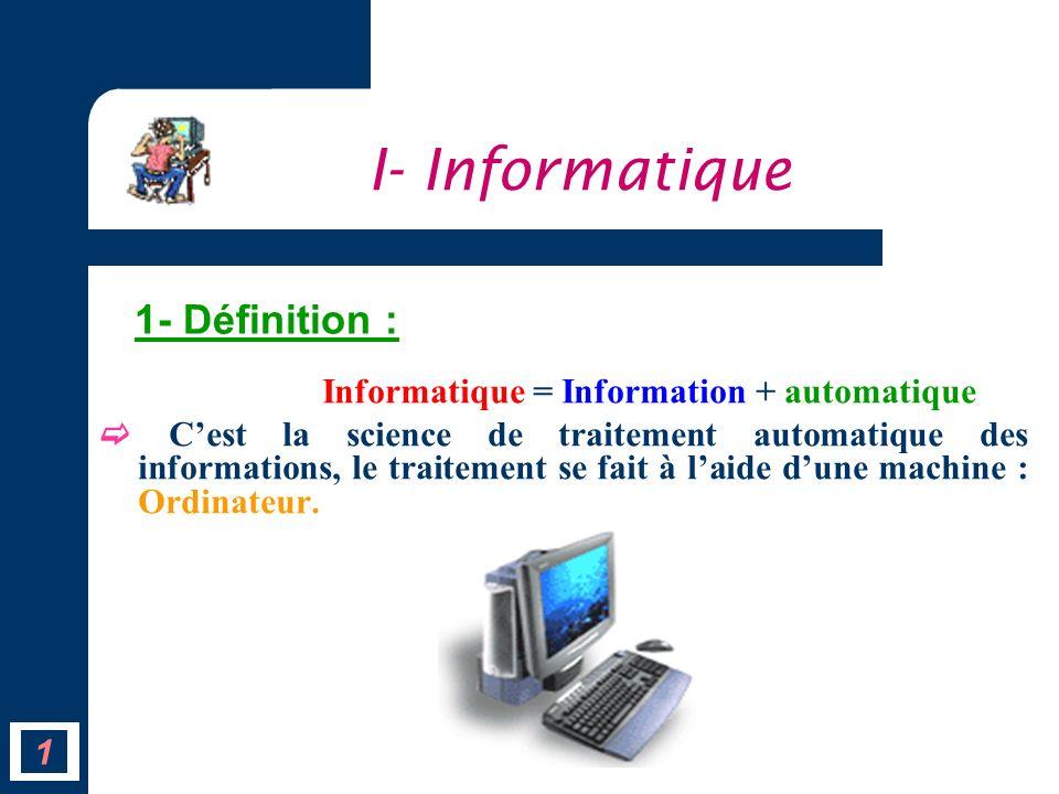 I- Informatique 1- Définition :