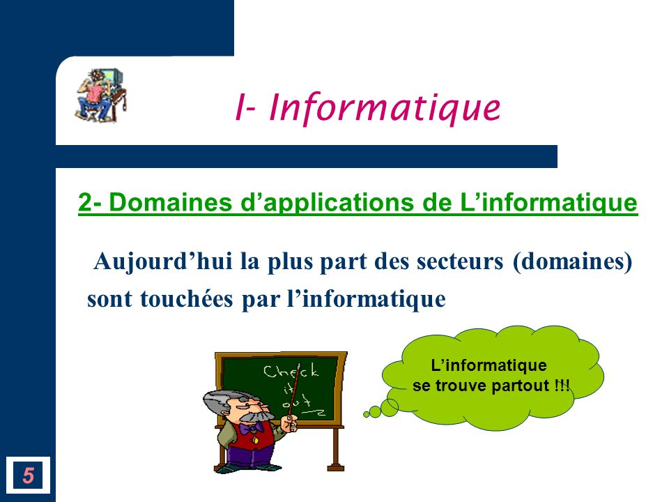 I- Informatique 2- Domaines d'applications de L'informatique
