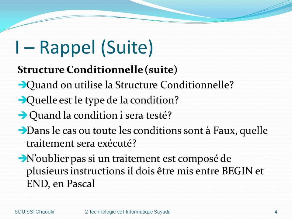 I – Rappel (Suite) Structure Conditionnelle (suite)