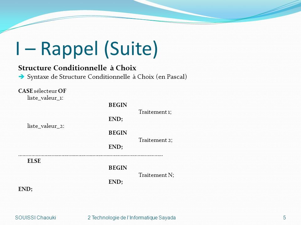 I – Rappel (Suite) Structure Conditionnelle à Choix