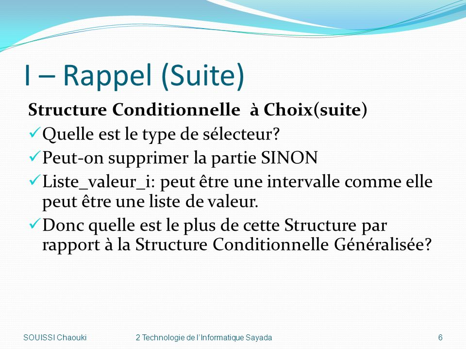 I – Rappel (Suite) Structure Conditionnelle à Choix(suite)
